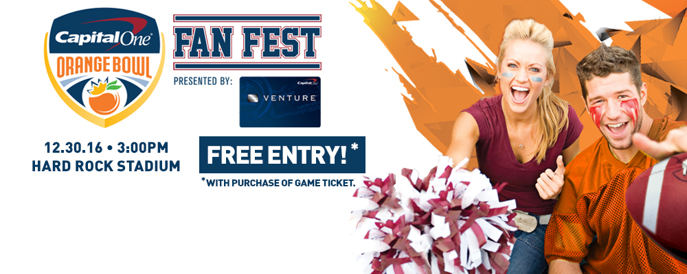 Fan Fest is now Free to All Capital One Orange Bowl Ticket Holders&#33&#59;